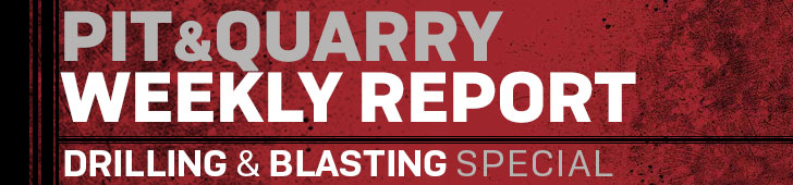 Pit & Quarry Weekly Report: Drilling & Blasting Special