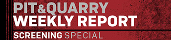 Pit & Quarry Weekly Report: Screening Special